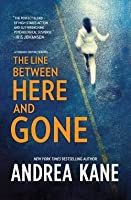 The Line Between Here and Gone (Forensic Instincts, #2)