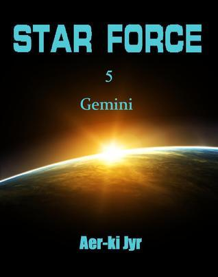 Star Force: Gemini (Star Force, #5) Aer-ki Jyr