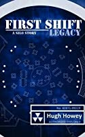 First Shift: Legacy (Shift, #1)