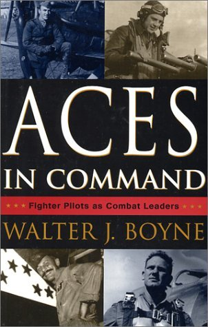 Aces In Command: Fighter Pilots as Combat Leaders  by  Walter J. Boyne