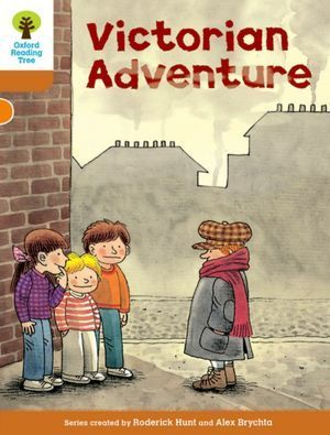 Victorian Adventure (Oxford Reading Tree, Stage 8, Stories)  by  Roderick Hunt