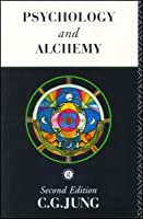 Psychology and Alchemy (Collected Works 12)