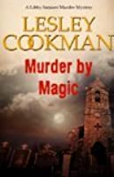 Murder by Magic (Libby Sarjeant, #10)