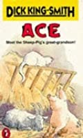 Ace Meet The Sheep-Pig's Great Grandson