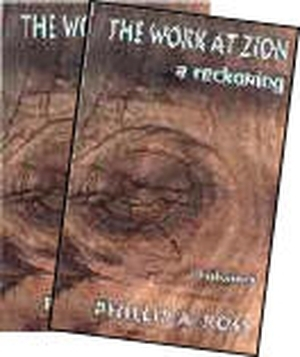 The Work At Zion: A Reckoning Phillip A. Ross