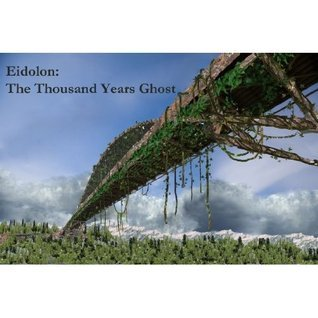 Eidolon: The Thousand Years Ghost Jenessa Grimm Gayheart