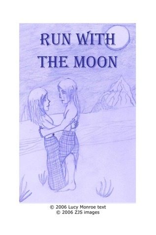 Run with the Moon (Children of the Moon, #0.5) Lucy Monroe