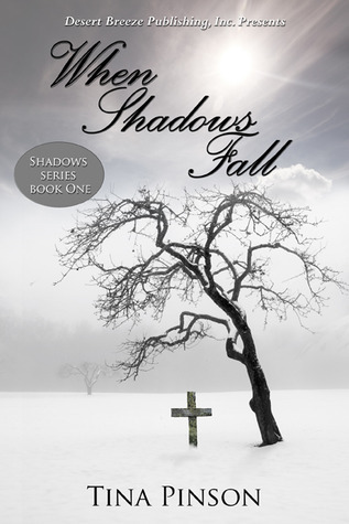 When Shadows Fall  (Shadows #1) Tina Pinson