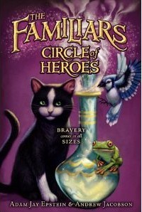 Circle of Heroes (The Familiars, #3)  by  Adam Jay Epstein
