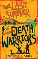 The Last Summer of the Death Warriors hb