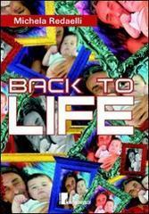 Back to life  by  Michela Radaelli