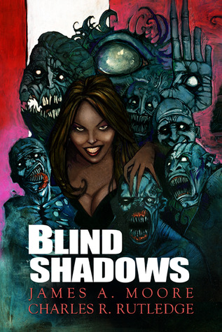 Blind Shadows  by  James A. Moore