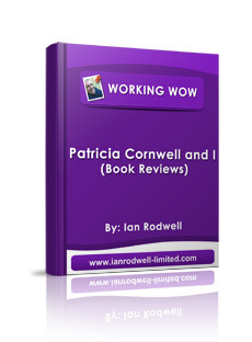 Patricia Cornwell and I (Book Reviews) Ian  Rodwell