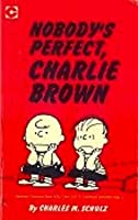 Nobody's Perfect Charlie Brown (Peanuts Coronet, #14)