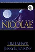 Nicolae: The Rise of Antichrist (Left Behind Series Book 3)