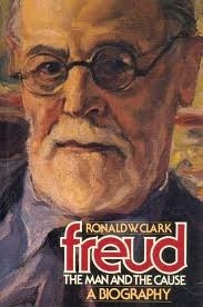 Freud: The Man and the Cause Ronald William Clark