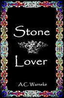 Stone Lover (Stone Passions, #1)