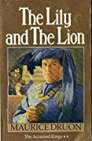 The Lily and The Lion (The Accursed Kings #6)