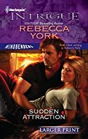 Sudden Attraction (Harlequin Intrigue)