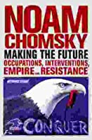 Making the Future: The Unipolar Imperial Moment (Open Media)