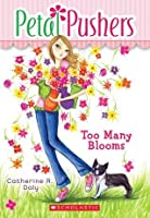 Too Many Blooms (Petal Pushers #1)