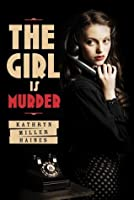 The Girl is Murder (Girl is Murder, #1)