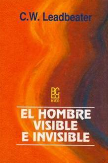 El Hombre Visible e Invisible Charles W. Leadbeater