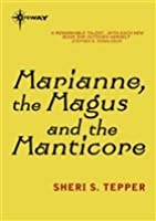 Marianne, the Magus, and the Manticore (Marianne, #1)