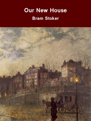 Our New House  by  Bram Stoker