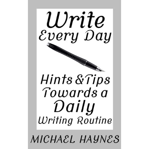 write every day Writing every day is a habit, and when it comes to repetition the more you do it the better it gets, hence the better and more numerous the benefits are.
