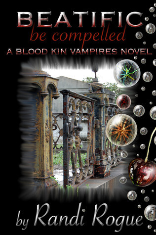 Beatific (A Blood Kin Vampires Novel, #1) Randi Rogue