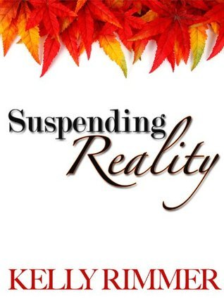 Suspending Reality  by  Kelly Rimmer