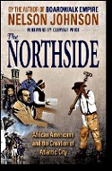 The Northside: African Americans and the Creation of Atlantic City Nelson Johnson