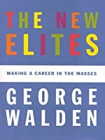 The New Elites: Making a Career in the Masses