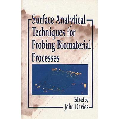 Surface Analytical Techniques for Probing Biomaterial Processes - John Davies