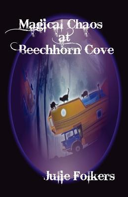 Magical Chaos at Beechhorn Cove: 3rd in the Realms Series of Books...  by  Julie Folkers