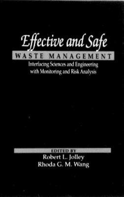 Effective and Safe Waste Management  by  Robert L. Jolley