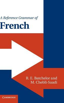 Using French: A Guide to Contemporary Usage R.E. Batchelor