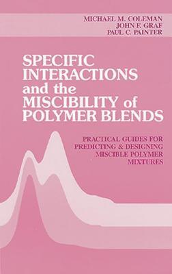 Specific Interactions and the Miscibility of Polymer Blends  by  Coleman