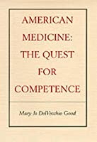 American Medicine: The Quest for Competence