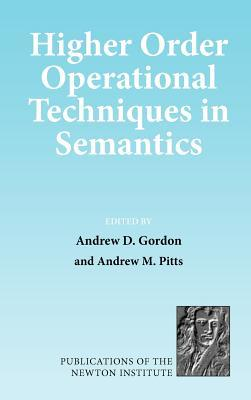 Higher Order Operational Techniques in Semantics  by  Andrew D. Gordon