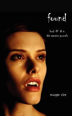 Found (Book #8 in the Vampire Journals) Morgan Rice