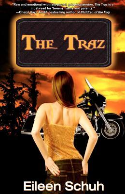The Traz: Book 1 of the Backtracker Series  by  Eileen Schuh