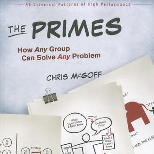 The Primes: How Any Group Can Solve Any Problem Chris McGoff