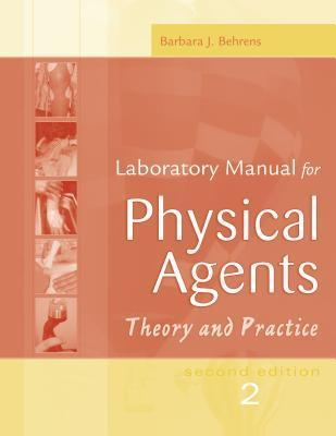 Physical Agents Theory And Practice Laboratory Manual Barbara J. Behrens