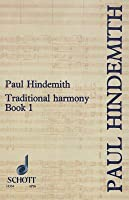 Traditional Harmony, Book I, Part 1: With Emphasis on Exercises and a Minimum of Rules