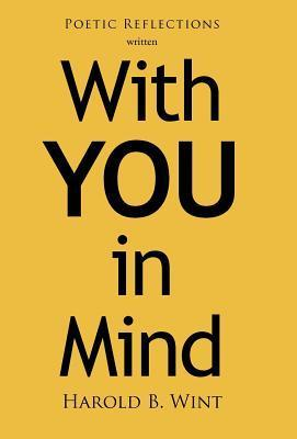 With You in Mind: Life Experiences in Poetic Language  by  Harold B. Wint