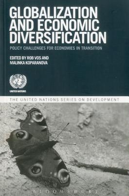 Globalization and Policy Challenges for Economies in Transition: Transition and Diversification  by  Rob Vos