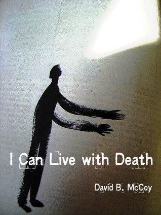 I Can Live with Death  by  David B. McCoy