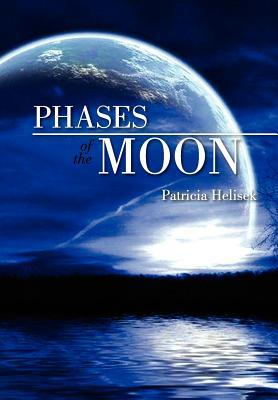 Phases of the Moon  by  Patricia Helisek